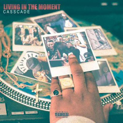 Casscade - Living In The Moment (Mixtape/Audio/Free Download)