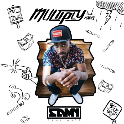 Samy Wats ft. Marci - Multiply (Prod. by Rome Ramirez X LD/Audio/iTunes)