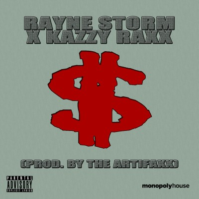 Rayne Storm & Kazzy Raxx - My Money (Prod. by The Artifaxx/Audio/Free Download)