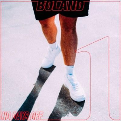 Boland - No Days Off (Audio)