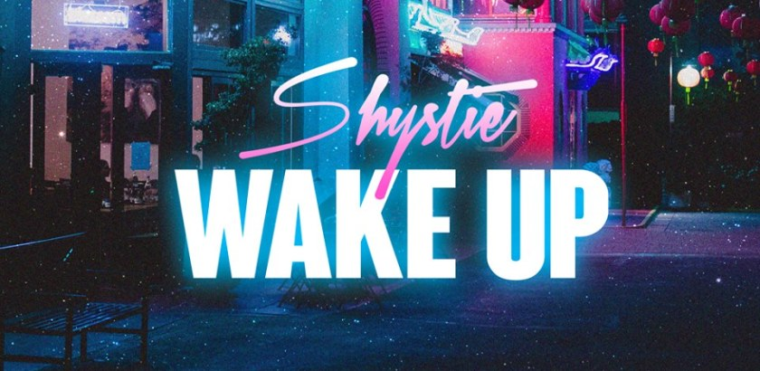 Shystie - Wake Up (Music Video/iTunes/Spotify)
