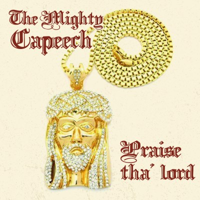 The Mighty Capeech - Praise Tha Lord (Prod. by Rel McCoy/Audio)