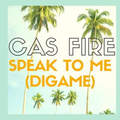 Cas Fire - Speak To Me (Dígame) (Prod. by Dras/Lyric Video)