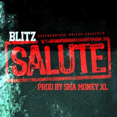 QUEENSBRIDGE UNITED Presents: Blitz - Salute (Prod. by Sha Money XL/Audio)
