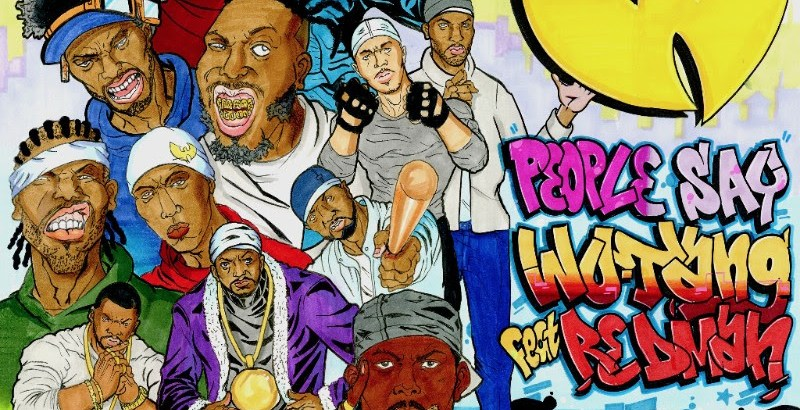 Wu-Tang Clan ft. Redman – People Say (Music Video) Taken Off: Wu-Tang: The Saga Continues (Album/13th Oct)