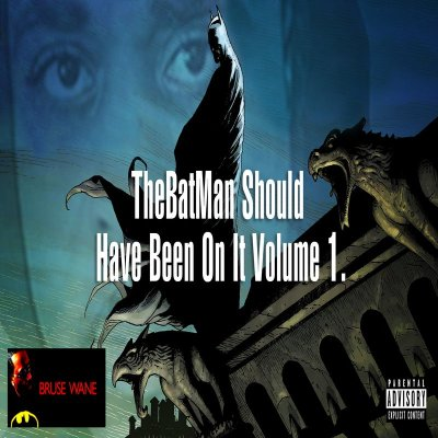 Bruse Wane - The Batman Should Have Been On It, Vol. 1 (Mixtape/Audio/Free Download) + Straight Out The Jungle (Music Video)