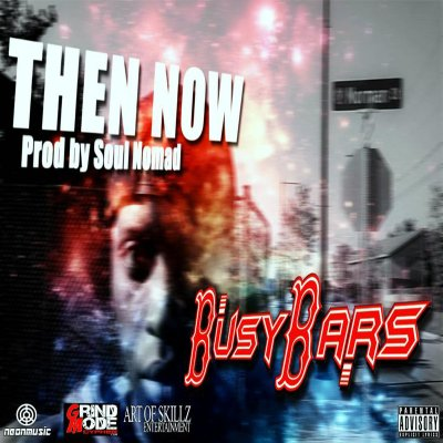 BusyBars - Then Now (Prod. by Soul Nomad/Music Video)