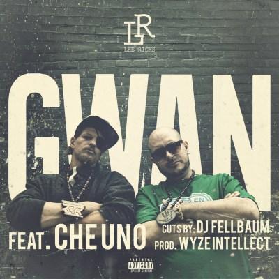 Lee Ricks ft. Che Uno & DJ Fellbaum - Gwan (Prod. by Wyze Intellect/Audio)