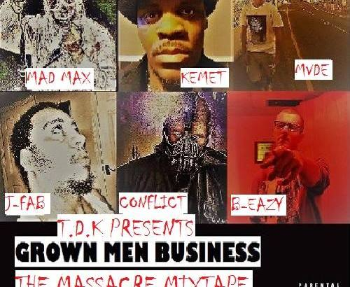 T.D.K Presents Grown Men Business: The Massacre (Mixtape/Audio/Free Download)