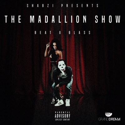 ShabZi Madallion - The Madallion Show (Prod. by Blass/Audio)