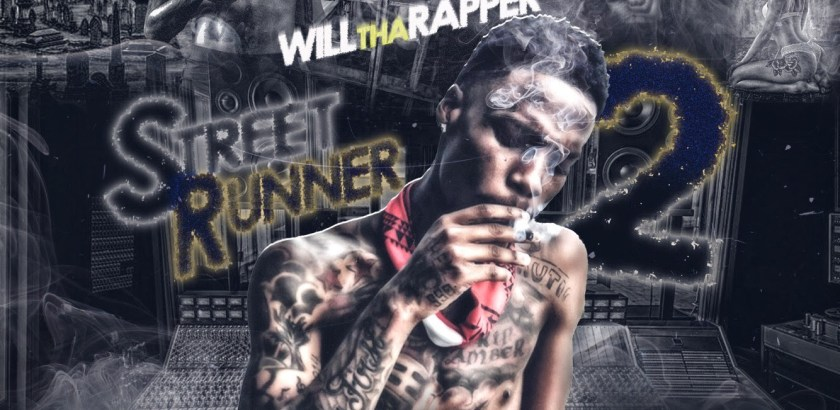 D1 ENTERTAINMENT Presents: WillThaRapper - Street Runner 2 (Mixtape/iTunes/Spotify)