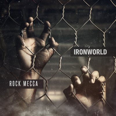 Rock Mecca - IRONWORLD (Album/Audio/iTunes/Spotify)