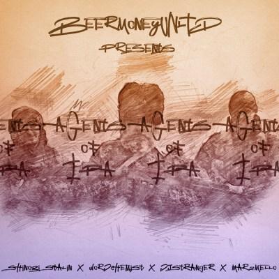 BeerMoney UNLTD Presents: Shinobi Stalin X WordChemist x DJ Stranger X Marz Mello - Agents Of IPA (Audio/Free Download)