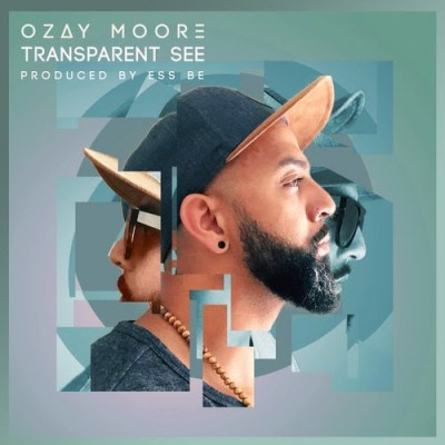 Ozay Moore ft. Ricky Valenz - Transparent See (Prod. by Ess Be/Audio/iTunes/Spotify)
