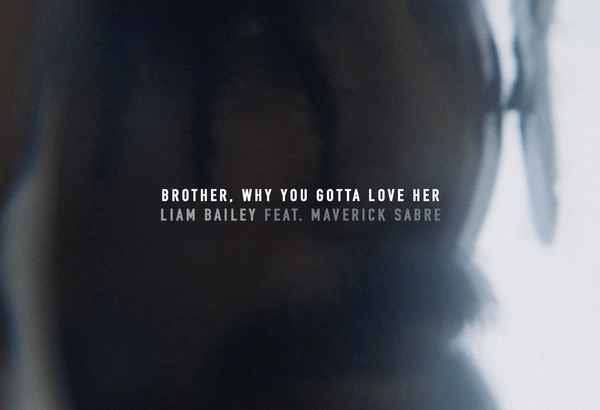 d7c89506f1cd9 Liam Bailey ft. Maverick Sabre - Brother