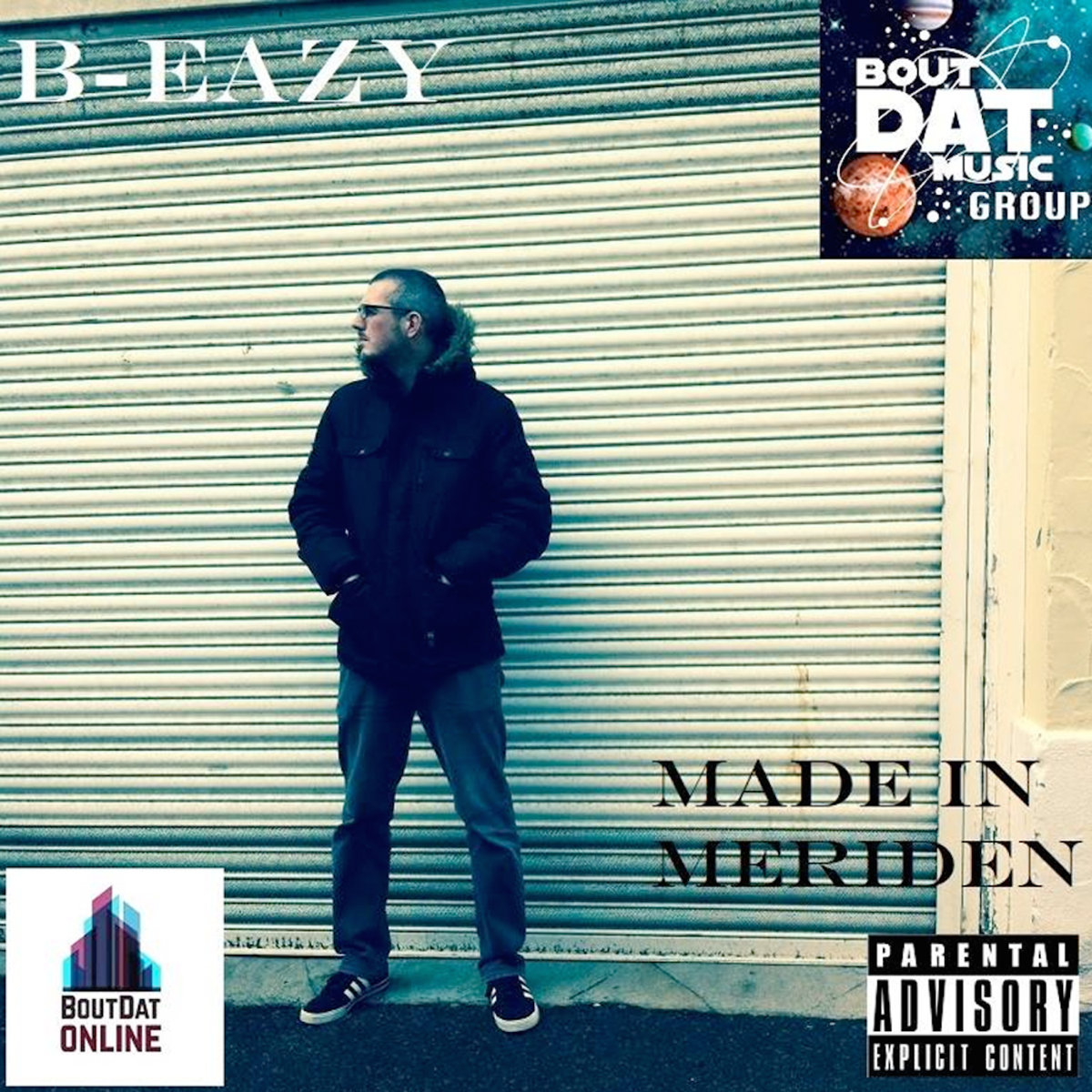 Bout Dat Music Group Presents: B-Eazy - Made In Meriden EP