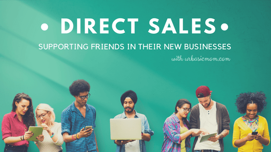 Direct Sales {Supporting Friends}