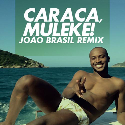 caraca_muleke_joaoBrasil_Thiaguinho_remix