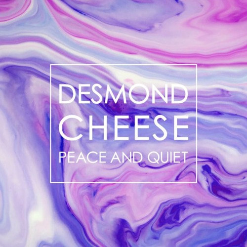 desmond cheese - peace & quiet URBe