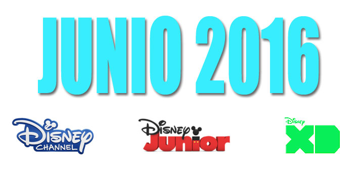 Conoce las novedades de junio 2016 en los canales de Disney