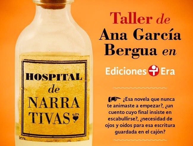 CONVOCATORIA Taller Hospital de narrativas de Ana García Bergua en Ediciones Era
