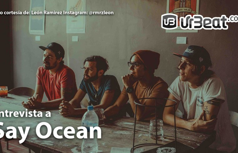 Entrevista Say Ocean – Abril 2017 UrBeat