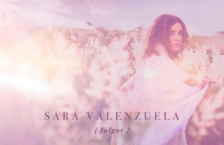 Sara Valenzuela lanza nuevo álbum: Fulgor