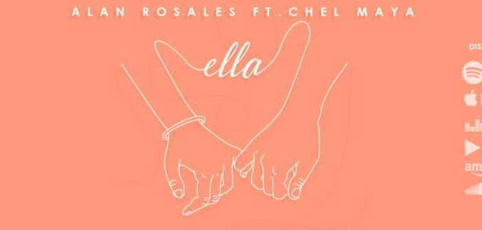 """""""ELLA"""" el nuevo sencillo de Alan Rosales"""