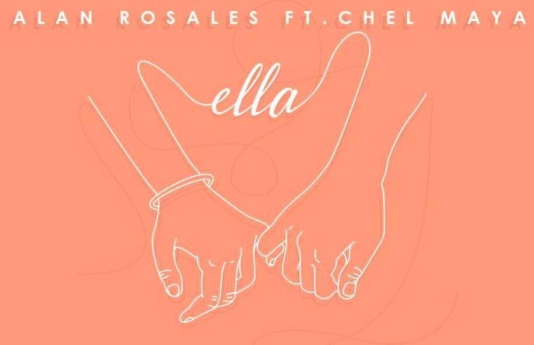 «ELLA» el nuevo sencillo de Alan Rosales