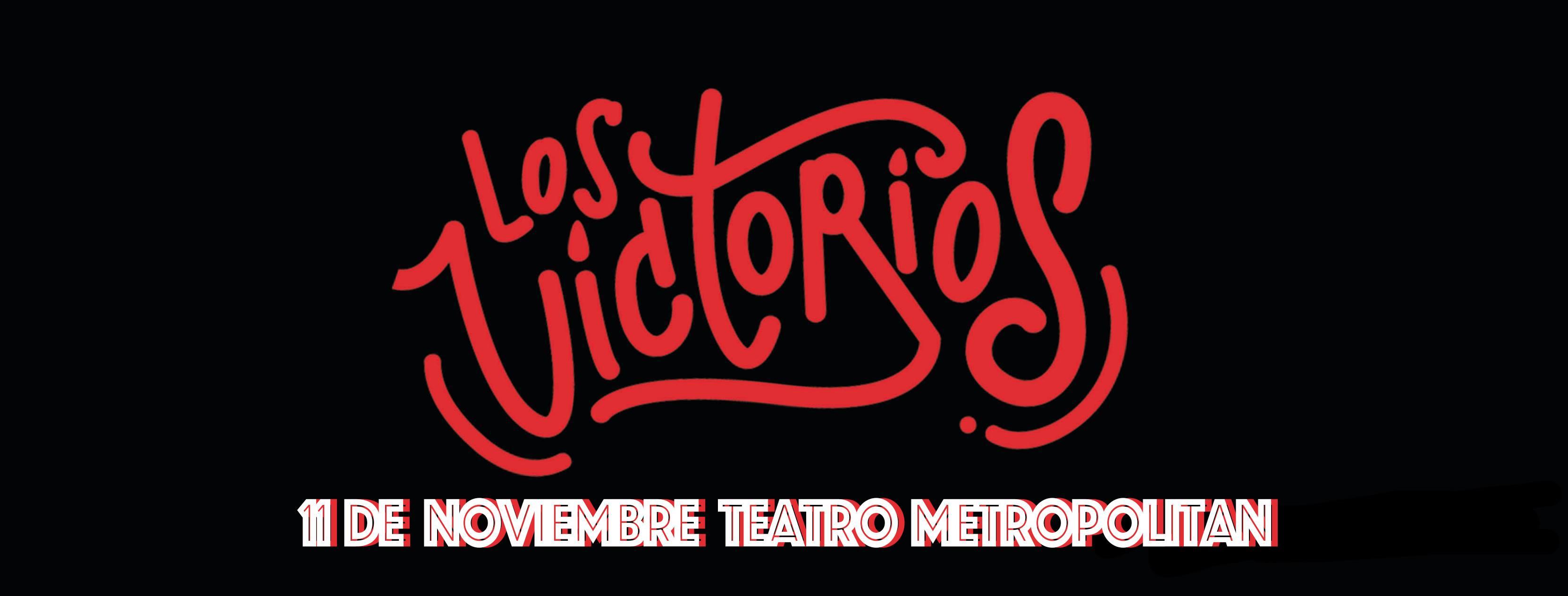 Los Victorios en el Teatro Metropolitan 2017