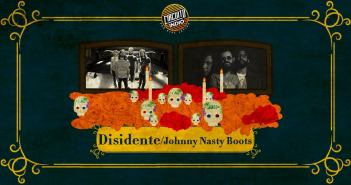DISIDENTE / JOHNNY NASTY BOOTS Guadalajara 2017