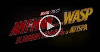 Ant-Man and The Wasp. El Hombre Hormiga y La Avispa de Marvel Studios – Primer Tráiler