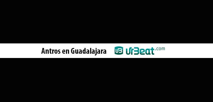 Antros en Guadalajara