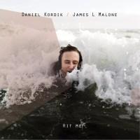 Daniel Kordik & James L Malone - Hit Me