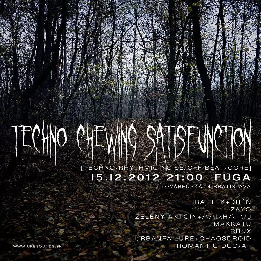 15 December 2012 :: Techno Chewing Satisfunction