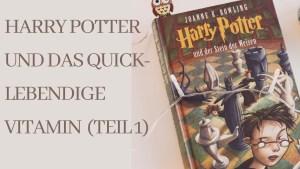Harry Potter und das quicklebendige Vitamin