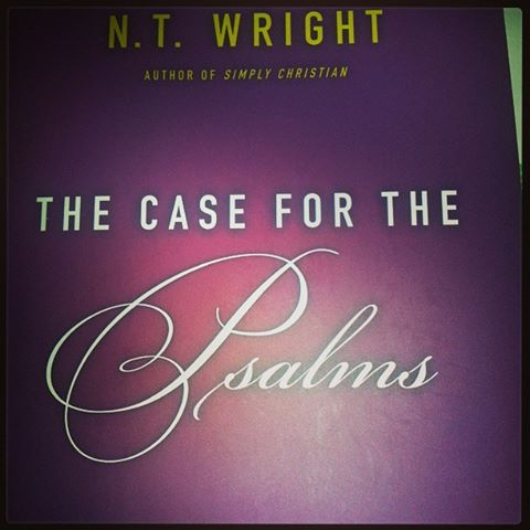 N.T. Wright's Plea for the Psalms
