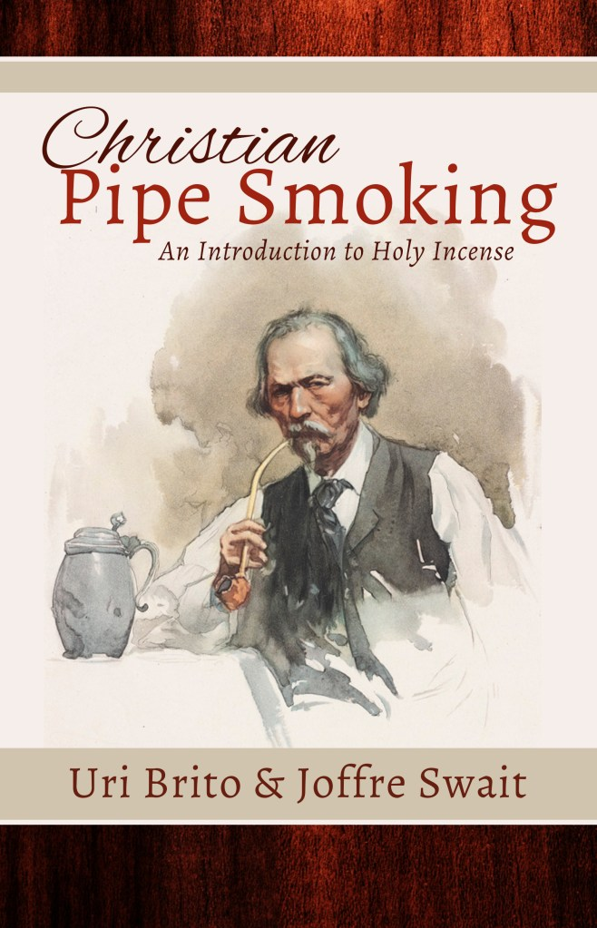 Christian Pipe-Smoking: An Introduction to Holy Incense, From Kuyperian Press