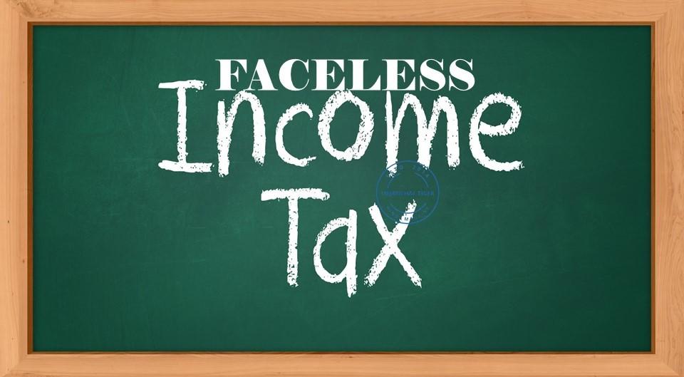 FACELESS INCOME TAXE