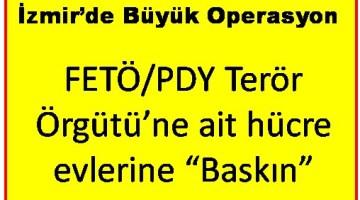 İzmirde Fetö/pdyye Büyük Darbe: 66 Şüpheli Gözaltına Alındı