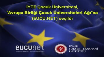 """""""İYTE """" Avrupa Birliği Çocuk Üniversitesi Ağına Seçildi"""