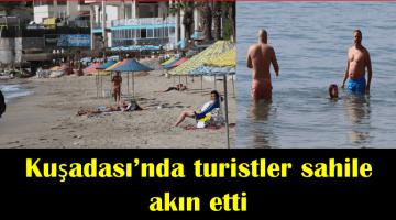 Kuşadası'nda turistler sahile akın etti