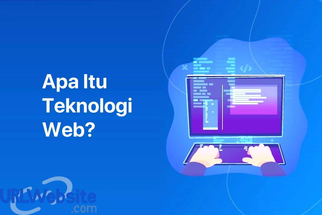 Gambar Dari Pengertian Teknologi Web Apa Itu Web Technology Jenis Jenis Dan Contohnya