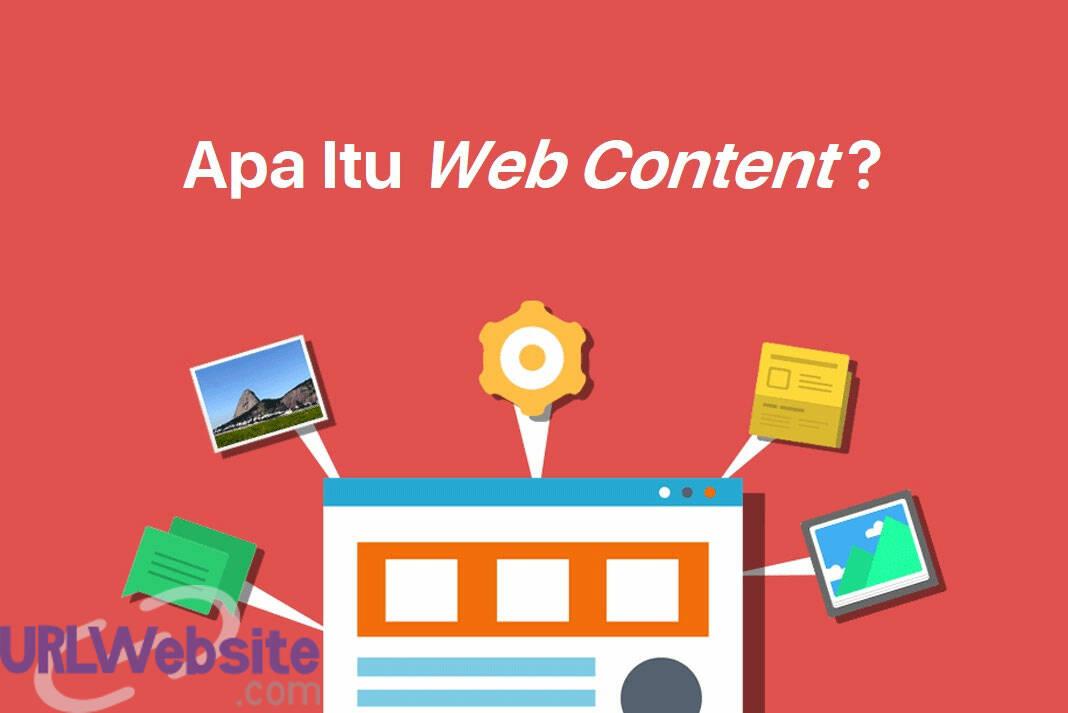 Penjelasan Pengertian Web Content: Apa itu Konten Web? Jenis dan Tipe, Perbedaan serta Pentingnya!