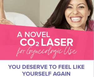 A Novel CO2 Laster for Gynecologic Use - You Deserve to Feel Like Yourself Again