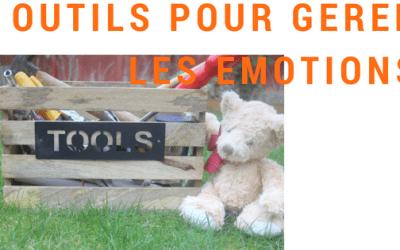 LES EMOTIONS : Les outils pour gérer les émotions