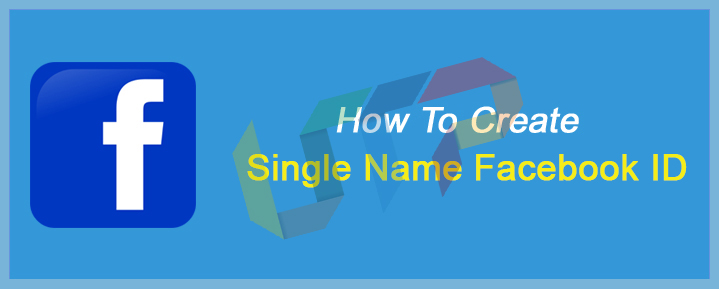 Create Single Name ID Facebook Account