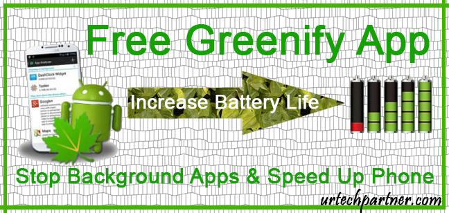 Greenify App to Increase Battery Life, Stop Background apps & Speed Up Phone