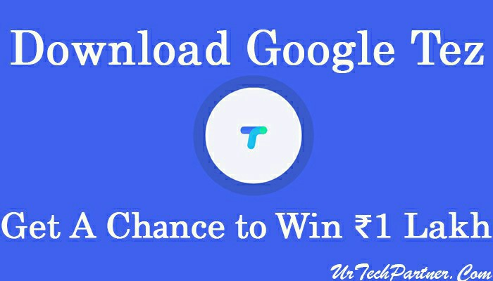 Download Google's Tez App to Earn Upto ₹9000 via Refferal & Get A