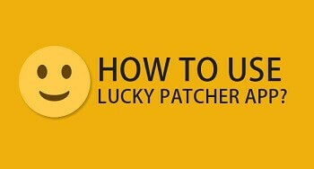 How To Use Lucky Patcher App